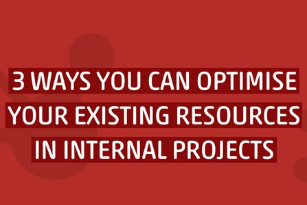 Infographic: 3 Ways to Optimise Your Existing Resources