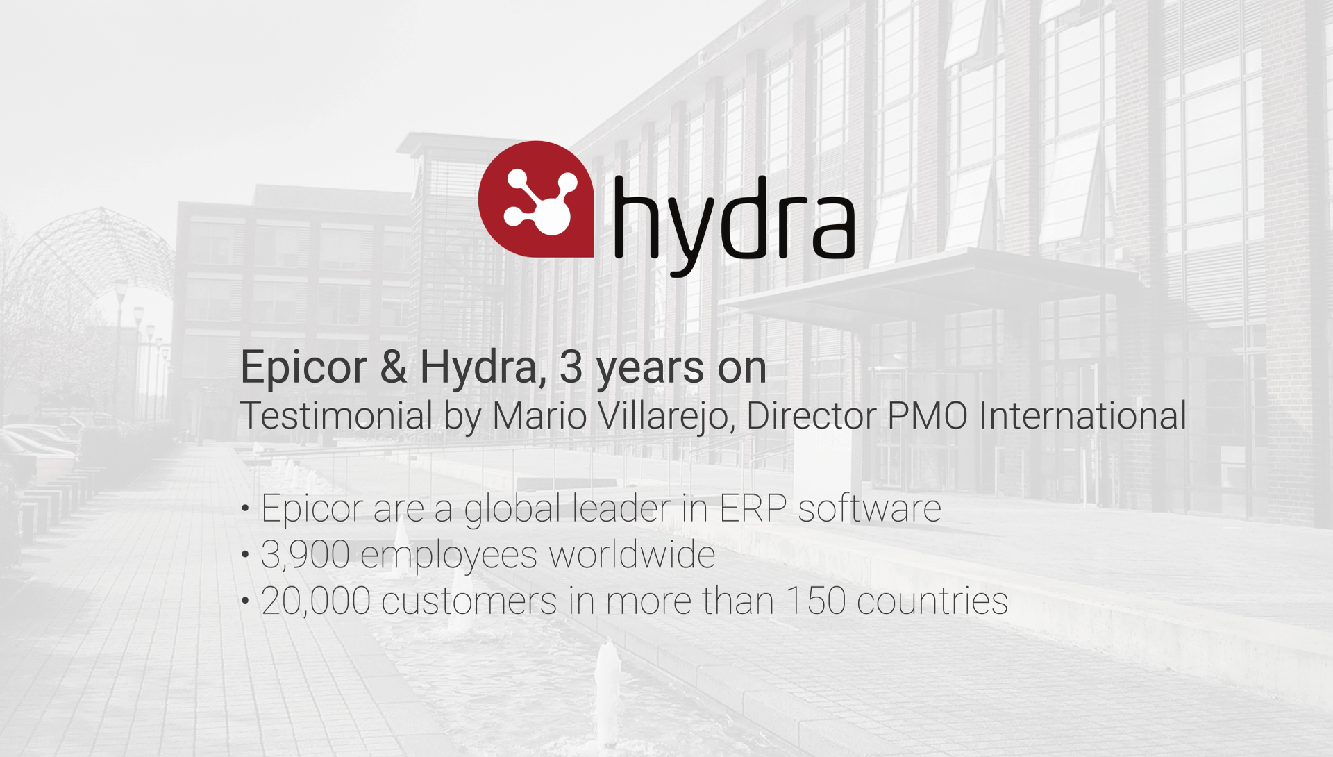 Epicor & Hydra - 3 Years On