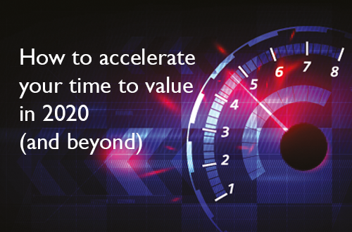 How to accelerate your time to value in 2020